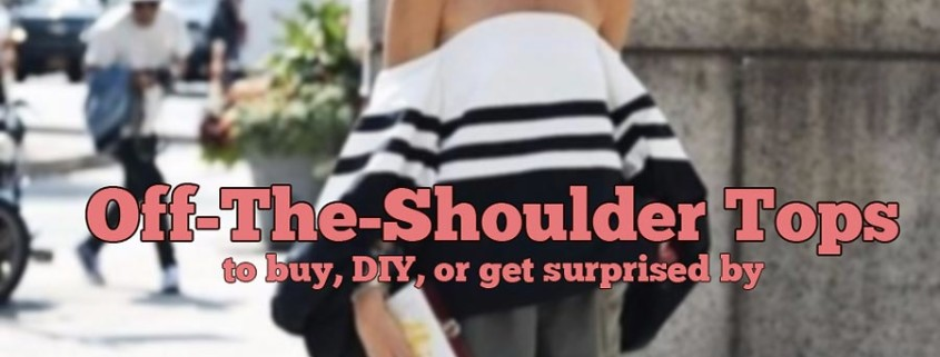 Sexy Trend For Summer 2015 Off The Shoulder Tops To Buy